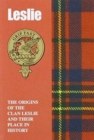 Image for Leslie : The Origins of the Clan Leslie and Their Place in History