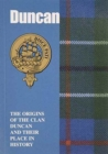 Image for Duncan : The Origins of the Clan Duncan and Their Place in History