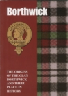 Image for Borthwick : The Origins of the Clan Borthwick and Their Place in History