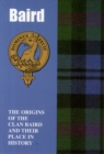 Image for Baird : The Origins of the Clan Baird and Their Place in History