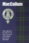 Image for MacCallum : The Origins of the Clan MacCallum and Their Place in History