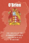 Image for O'Brien : The Origins of the O'Brien Family and Their Place in History