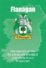 Image for Flanagan : The Origins of the Flanagan Family and Their Place in History