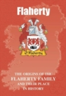 Image for Flahertys : The Origins of the Flaherty Family and Their Place in History