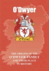 Image for O'Dwyer : The Origins of the O'Dwyer Family and Their Place in History