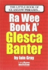Image for The Wee Book a Glesca Banter : An A-Z of Glasgow Phrases