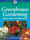 Image for Greenhouse gardening  : step by step to growing success