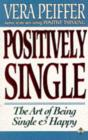 Image for Positively single  : the art of being single and happy