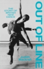 Image for Out of Line : Story of British New Dance