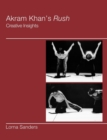 Image for Akram Khan's Rush  : creative insights