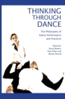 Image for Thinking through dance  : the philosophy of dance through performance and practices