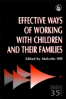 Image for Effective ways of working with children and their families