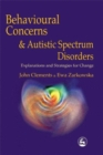 Image for Behavioural concerns and autistic spectrum disorders  : explorations and strategies for change