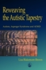 Image for Reweaving the autistic tapestry  : autism, Aperger's syndrome and ADHD