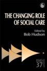 Image for The changing role of social care