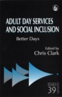 Image for Adult day services and social inclusion  : better days