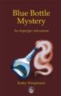 Image for Blue bottle mystery  : an Asperger adventure