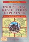 Image for The Industrial Revolution explained  : steam, sparks and massive wheels