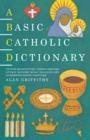 Image for A Basic Catholic Dictionary