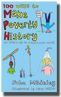 Image for 100 ways to make poverty history  : an action kit to change your world