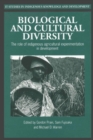 Image for Biological and cultural diversity  : the role of indigenous agricultural experimentation in development