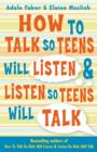Image for How to talk so teens will listen & listen so teens will talk