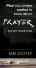 Image for What You Always Wanted to Know About Prayer