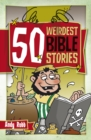 Image for 50 Weirdest Bible Stories
