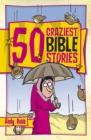 Image for 50 Craziest Bible Stories