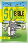 Image for 50 wackiest Bible stories