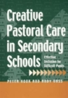 Image for Creative pastoral care in secondary schools  : effective inclusion for difficult pupils