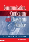 Image for Communication, curriculum and classroom practice