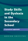 Image for Study skills and dyslexia in the secondary school  : a practical approach