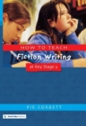 Image for How to teach fiction writing at Key Stage 2