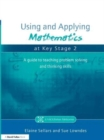 Image for Using and applying mathematics at Key Stage 2  : a guide to teaching problem solving and thinking skills