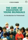 Image for The care and education of young bilinguals  : an introduction for professionals
