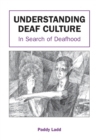 Image for Understanding deaf culture  : in search of deafhood
