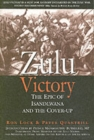 Image for Zulu victory  : the epic of Isandlwana and the cover-up