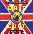 Image for Brit cult  : an A-Z of British pop culture