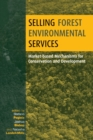 Image for Selling forest environmental services  : market-based mechanisms for conservation