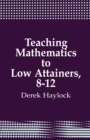 Image for Teaching Mathematics to Low Attainers, 8-12