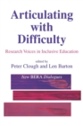 Image for Articulating with difficulty  : research voices in inclusive education