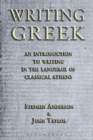 Image for Writing Greek  : an introduction to writing in the language of classical Athens