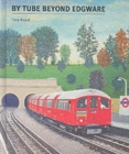 Image for By Tube Beyond Edgware
