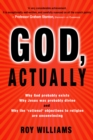 Image for God, Actually : Why God probably exists and why Jesus was probably divine