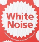 Image for White noise  : a pop-up book for children of all ages