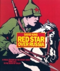 Image for Red star over Russia  : a visual history of the Soviet Union from 1917 to the death of Stalin