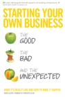Image for Starting your own business  : the good, the bad, and the unexpected
