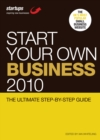 Image for Start your own business 2010  : the ultimate step-by-step guide