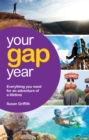 Image for Your gap year  : everything you need for an adventure of a lifetime